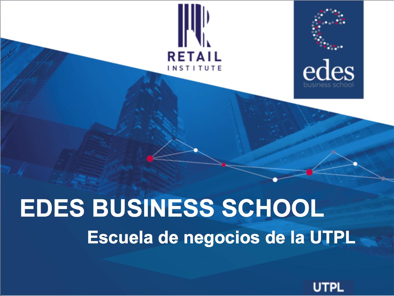 RETAIL INSTITUTE en QUITO ECUADOR de la mano de EDES y UTPL